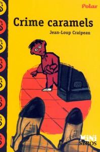 Crime caramels de Jean-Loup Craipeau. Syros, 2007