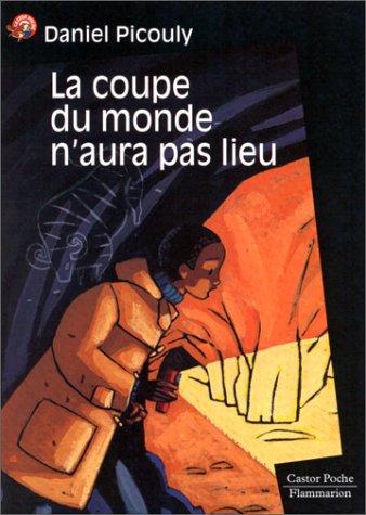 La coupe du monde n'aura pas lieu. Castor poche-Flammarion, 1998
